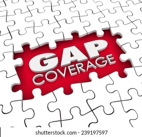 Gap Coverage 3d words in a hole or blank space were puzzle pieces are missing to illustrate supplemental protection needed for your insurance policy