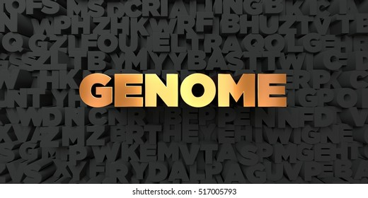 Genome - Gold text on black background - 3D rendered royalty free stock picture. This image can be used for an online website banner ad or a print postcard.