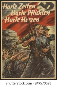 German WW2 poster. 'Harte Zeiten; Harte Pflichten; Harte Herzen' translates to 'Hard times; Hard duties; Hard hearts'. 1943 poster depicts men carrying Nazi banner going off to fight.