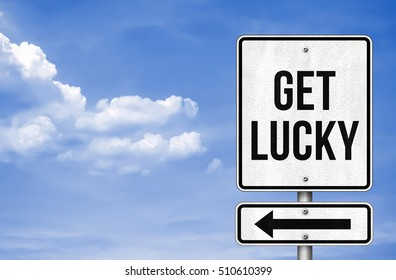 get lucky - road sign message as 3D illustration