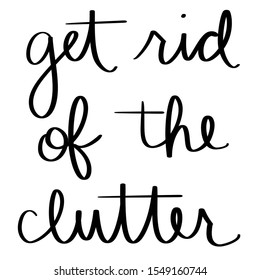 Get Rid of the Clutter Sign