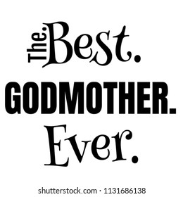 Gift for Godmother God-Mom Mommy or - Best GodmotherEver Text Image for Birthday Appreciation Anniversary Christmas Mothers Day or Valentines Day  Present Ideas