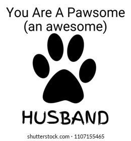 Gifts For Husbands Who Love Cats Dogs or Animals - You Are A Pawsome Awesome Husband Present Idea fro Him Dad on Fathers Day - Customize/Personalise with Images Photos Pictures or Names