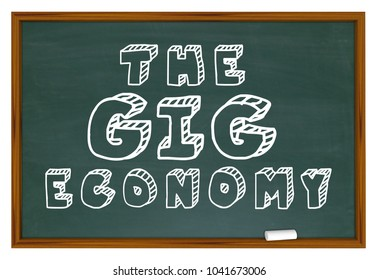 The Gig Economy Chalkboard New Employment Education 3d Illustration