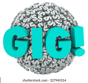 Gig word in 3d letters on a ball or sphere of dollar signs to illustrate temporary work, earnings or freelance income
