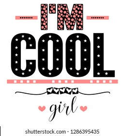 girl t shirt design. textile tee slogan. I'm cool girl