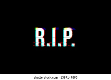 A glitched distorted text: RIP (an acronym word, meaning Rest In Peace).