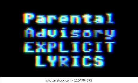 A glitchy noisy 8-bit screen with the words Parental Advisory Explicit Lyrics. Heavy distorted signal.
