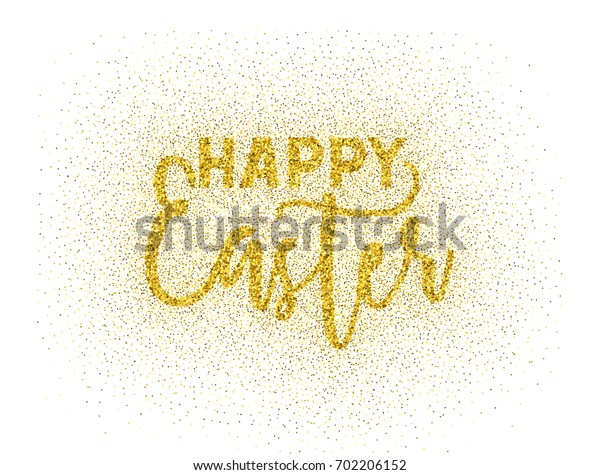 Glitter gold textured calligraphic inscription Happy Easter of sprinkled confetti. Lettering design element for banner, greeting card, invitation, postcard, flyers.