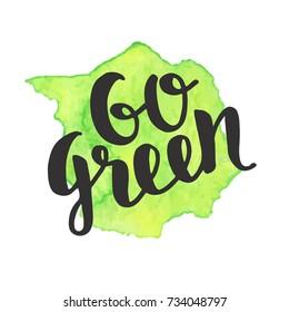 """Go Green"" badge, trendy brush lettering, inspirational phrase. Vegetarian concept. Calligraphy for vegan shop, cafe, restaurant menu, labels, stickers, banners, logos. Modern typography"