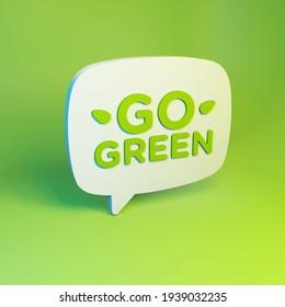 Go Green Eco 3D Speech Bubble On Juicy Background