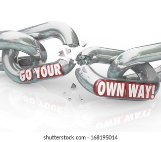 Go Your Own Way Breaking Chains Independence
