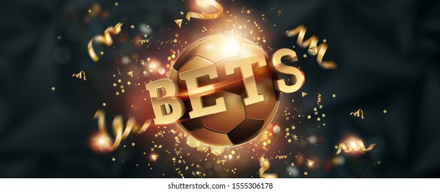 Gold Lettering Bets against soccer ball and dark background. Bets, sports betting, watch sports and bet. Flyer, design, layout. 3D design, 3D illustration.