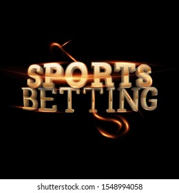 Gold Lettering Sports Betting on a dark background. Bets, sports betting, watch sports and bet. 3D design, 3D illustration.