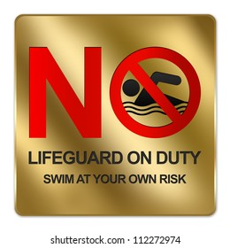 Gold Metallic Style Plate For No Lifeguard On Duty Swim At Your Own Risk Sign Isolated on a White Background