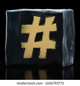 Golden hashtag symbol frozen in ice cube on black background; social media and digital marketing; 3D rendering, 3D illustration