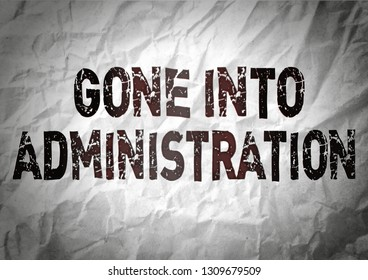 Gone Into Administration in cracked writing on distressed grungy background