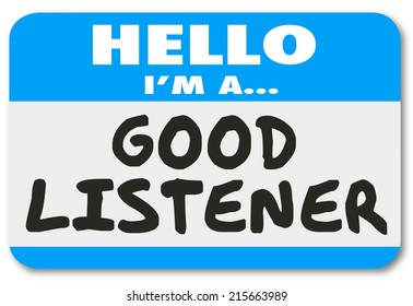Good Listener words on a name tag sticker to show you are sympathetic, empathetic and understanding