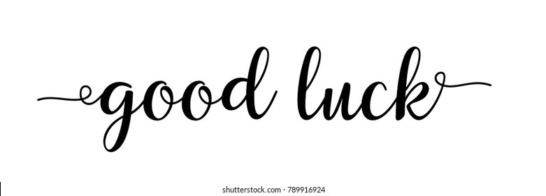 good luck - black calligraphy, white background