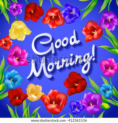 Good Morning Lovely Card Flowers Tulip Stock Illustration 412361536