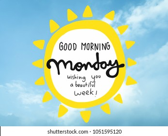 Good Morning Monday Wishing You A Beautiful Week Word And Sun Shape On Blue Sky