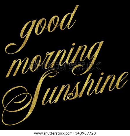 Good Morning Sunshine Gold Faux Foil Stock Illustration Royalty