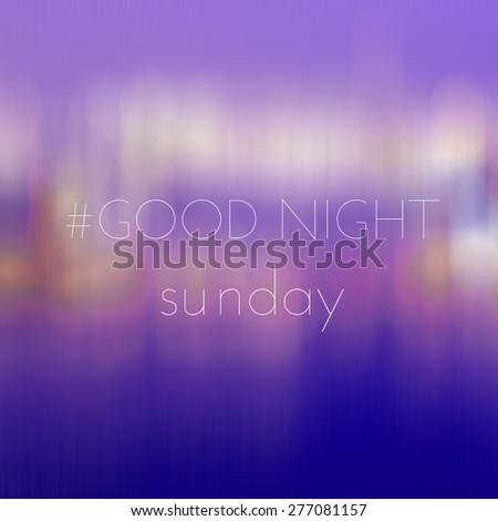 Good Night Sunday On Blur Bokeh Stock Illustration 277081157