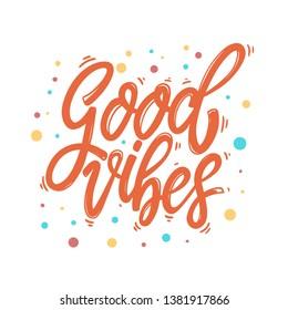 Good vibes. Lettering phrase for postcard, banner, flyer.