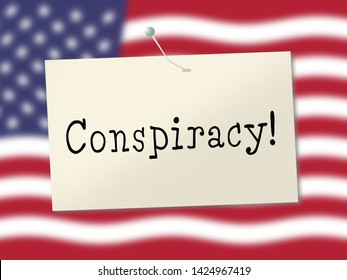 Government Conspiracy Flag Meaning Usa Leadership Conspiring With Foreign Leaders 3d Illustration. Dishonest Politicians Scheming And Misleading