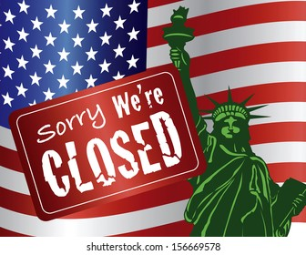 Government Shutdown Sorry We Are Closed Sign with Statue of Liberty with USA American Flag Raster Illustration