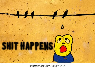 Graffiti of pigeons on a cable dropping excrement on a shocked boy with the quote: Shit Happens, on a orange color concrete wall.