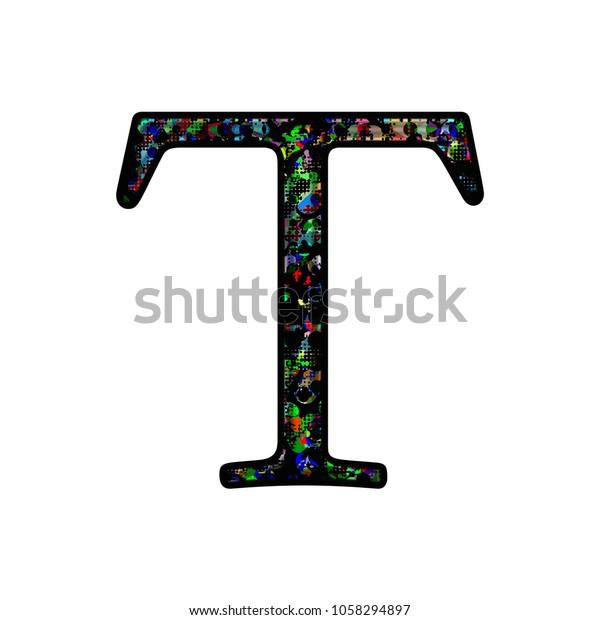 Graffiti Style Splattered Paint Letter T Stock Illustration