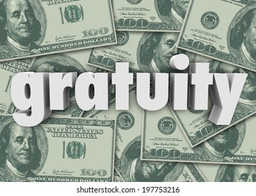 Gratuity word cash bills or money to express appreciation for good attention to service