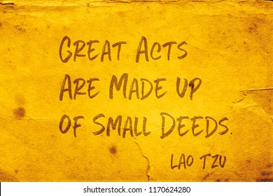 Great acts are made up of small deeds - ancient Chinese philosopher Lao Tzu quote printed on grunge yellow paper