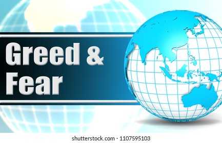 Greed and fear with sphere globe with white background, 3d rendering