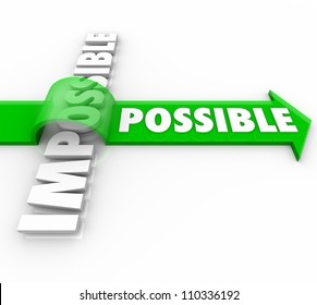 A green arrow with the word Possible jumps over the word Impossible to show the power of a positive attitude to reach a goal and achieve success in life, work or personal endeavors