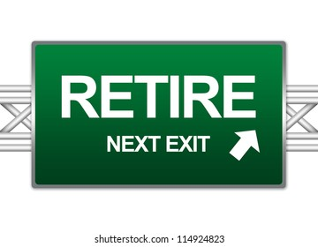 Green Highway Street Sign For Business Concept Present By Retire Next Exit Sign Isolate on White Background
