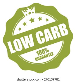 Green Low Carb 100% Guarantee Stamp, Badge, Label, Sticker or Icon Isolated on White Background