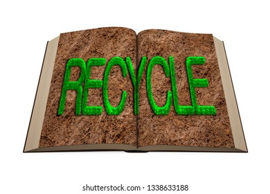 Green resource recovery, zero waste environmental protection concept. Opened book with green grass in RECYCLE word shape on soil page, isolated on white background. 3D illustration.