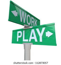 A green two-way street sign pointing to Work and Play reminding you to balance your life between career and relaxation through fun activities such as entertainment and vacation