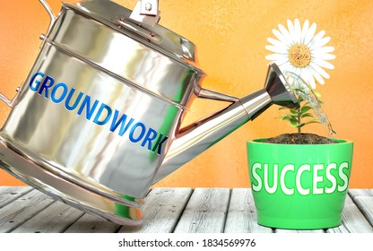 Groundwork helps achieving success - pictured as word Groundwork on a watering can to symbolize that Groundwork makes success grow and it is essential for profit in life and business, 3d illustration