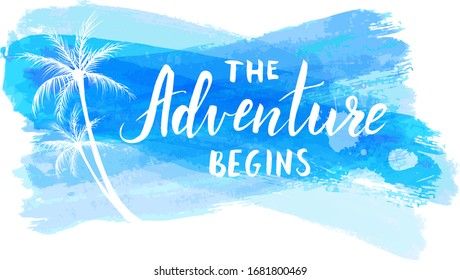 Grunge banner background with palm trees in blue color. The Adventure begins handwritten modern calligraphy.