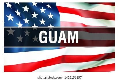 Guam state on a USA flag background, 3D rendering. United States of America flag waving in the wind. Proud American Flag Waving, US Guam state concept. US symbol and American Guam background
