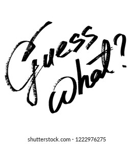Guess what? - hand drawn marker pen lettering