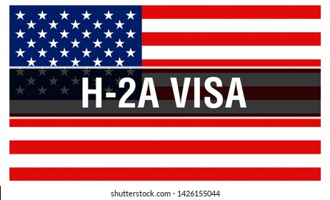 H-2A Visa on a USA flag background, 3D rendering. United States of America flag waving in the wind. Proud American Flag Waving, American H-2A Visa concept. US with American H-2A Visa sign background