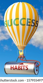 Habits and success - shown as word Habits on a fuel tank and a balloon, to symbolize that Habits contribute to success in business and life, 3d illustration