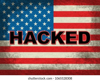 Hacked American Flag Grunge Showing Hacking Election 3d Illustration. American Democratic Political Campaign Hacked By Online Cyber Criminals.