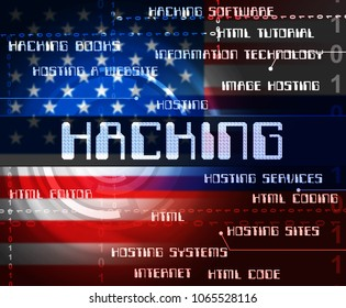 Hacked American Words Shows Hacking Election 3d Illustration. Russians Stealing Online Information By Spying And Tampering On Digital Network.