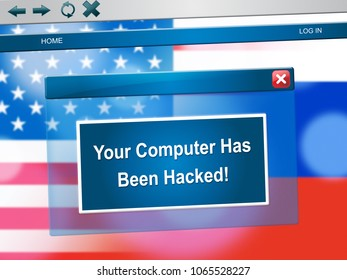 Hacked Computer Popup Message On Laptop 3d Illustration. Cyber Crime  Criminal Campaign by Russian Government To Hack Elections In The USA Using Illegal Online Spying.