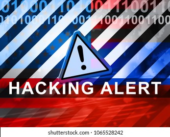 Hacking Alert Sign Showing Hacked 3d Illustration. Russians Stealing Online Information By Spying And Tampering On Digital Network.